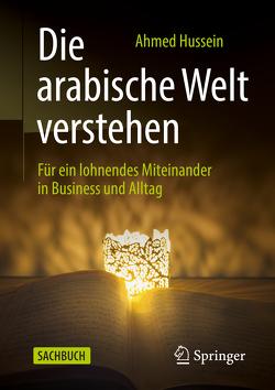 Die arabische Welt verstehen von Hussein,  Ahmed
