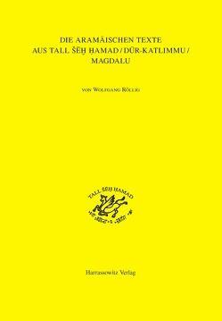 Die aramäischen Texte aus Tall Seh Hamad/Dur-Katlimmu/Magdalu von Röllig,  Wolfgang
