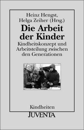 Die Arbeit der Kinder von Hengst,  Heinz, Zeiher,  Helga