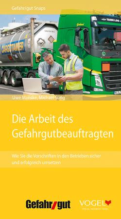 Die Arbeit des Gefahrgutbeauftragten von Manske,  Uwe, Sürig,  Michael