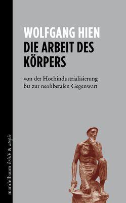 Die Arbeit des Körpers von Hien,  Wolfgang
