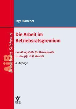 Die Arbeit im Betriebsratsgremium von Böttcher,  Inge