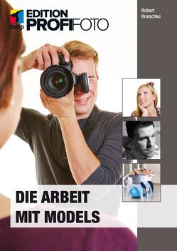 Die Arbeit mit Models von Kneschke,  Robert