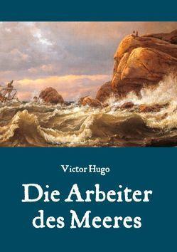 Die Arbeiter des Meeres von Hugo,  Victor, Weber,  Maria