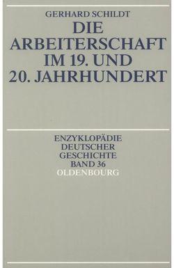 Die Arbeiterschaft im 19. und 20. Jahrhundert von Schildt,  Gerhard