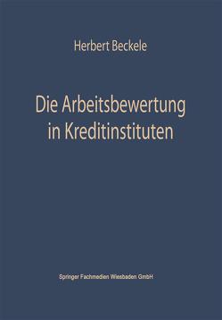 Die Arbeitsbewertung in Kreditinstituten von Beckerle,  Herbert