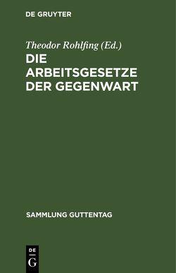 Die Arbeitsgesetze der Gegenwart von Rohlfing,  Theodor