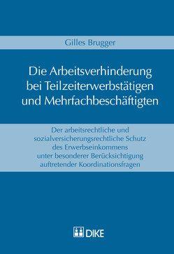 Die Arbeitsverhinderung bei Teilzeiterwerbstätigen und Mehrfachbeschäftigten von Brugger,  Gilles
