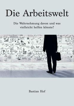 Die Arbeitswelt von Hof,  Bastian