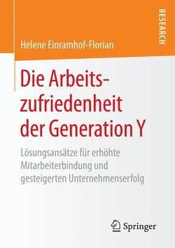 Die Arbeitszufriedenheit der Generation Y von Einramhof-Florian,  Helene