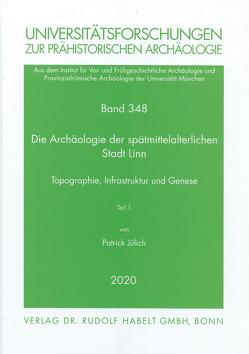 Die Archäologie der spätmittelalterlichen Stadt Linn von Claßen,  Erich, Jülich,  Patrick, Päffgen,  Bernd