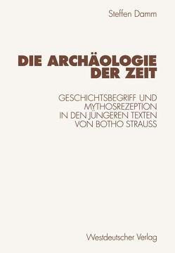 Die Archäologie der Zeit von Damm,  Steffen