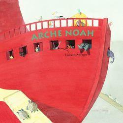 Die Arche Noah von Janisch,  Heinz, Zwerger,  Lisbeth
