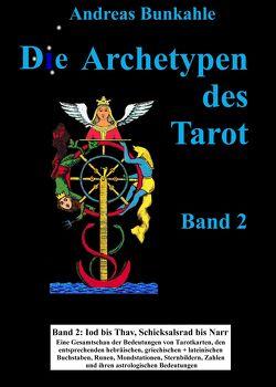 Die Archetypen des Tarot von Bunkahle,  Andreas
