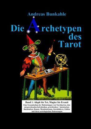 Die Archetypen des Tarot Band 1 von Bunkahle,  Andreas