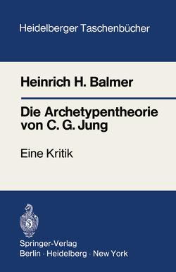 Die Archetypentheorie von C.G. Jung von Balmer,  Heinrich H.