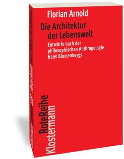 Die Architektur der Lebenswelt von Arnold,  Florian