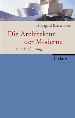 Die Architektur der Moderne von Kretschmer,  Hildegard