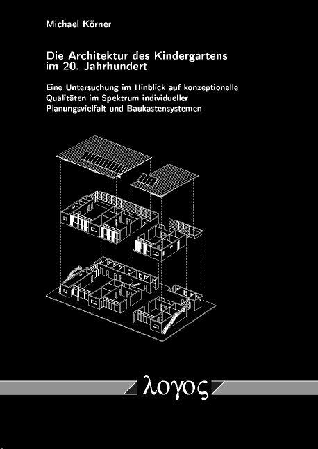 die architektur des kindergartens im 20 jahrhundert eine untersuchu. Black Bedroom Furniture Sets. Home Design Ideas