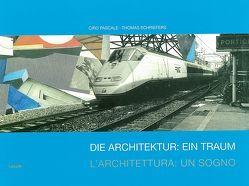 Die Architektur: Ein Traum /L'Architettura: Un Sogno von Schriefers,  Thomas