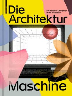 Die Architekturmaschine von Fankhänel,  Teresa, Lepik,  Andres