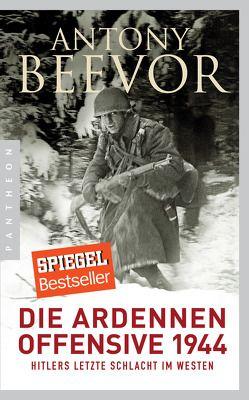 Die Ardennen-Offensive 1944 von Beevor,  Antony, Ettinger,  Helmut
