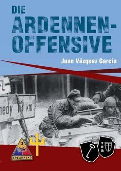 Die Ardennenoffensive von Lauer,  Jaime P.K., Váquez García,  Juan