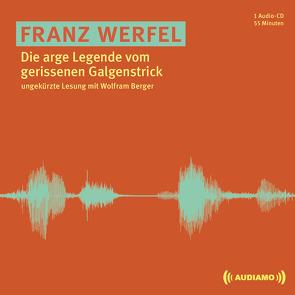 Die arge Legende vom gerissenen Galgenstrick von Audiamo, Berger,  Wolfram, Werfel,  Franz