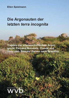 Die Argonauten der letzten terra incognita von Spielmann,  Ellen