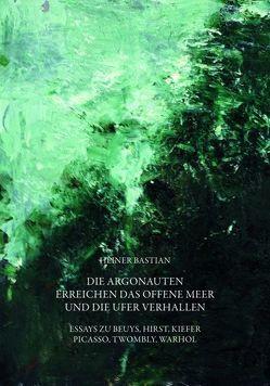 Die Argonauten erreichen das offene Meer und die Ufer verhallen von Bastian,  Heiner