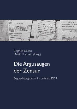 Die Argusaugen der Zensur von Hochrein,  Martin, Lokatis,  Siegfried