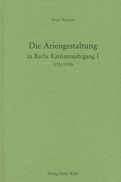 Die Ariengestaltung in Bachs Kantatenjahrgang I (1723/1724) von Reimer,  Erich