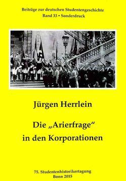 """Die """"Arierfrage"""" in den Korporationen von Herrlein,  Jürgen, Sigler,  Sebastian"""