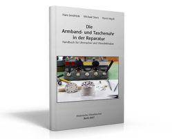 Die Armband- und Taschenuhr in der Reparatur von Heydt,  Horst, Jendritzki,  Hans, Stern,  Michael