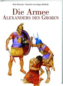 Die Armee Alexander des Großen von McBride,  Angus, Secunda,  Nick