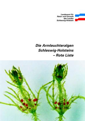 Die Armleuchteralgen Schleswig-Holsteins – Rote Liste von Garniel,  Annick, Hamann,  Ulrike