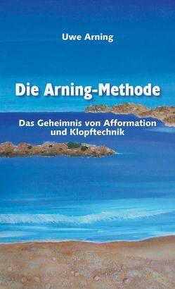 Die Arning-Methode von Arning,  Uwe