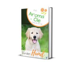 Die Aroma- Öle Therapie für den Hund von Skodnik,  Klaudia