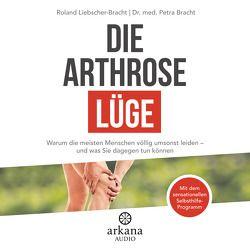 Die Arthrose-Lüge von Bracht,  Petra, Liebscher-Bracht,  Roland