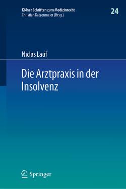 Die Arztpraxis in der Insolvenz von Lauf,  Niclas
