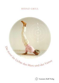 Die asana im Lichte des Mars und der Venus von Grill,  Heinz