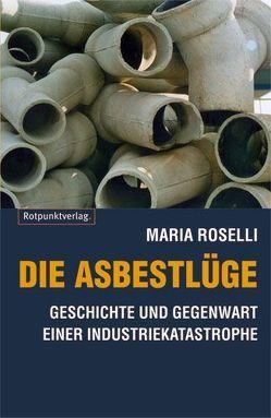 Die Asbestlüge von Roselli,  Maria