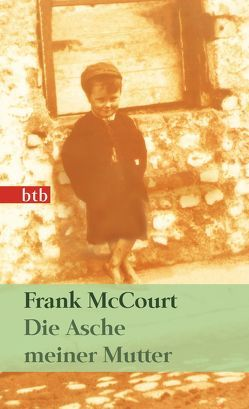 Die Asche meiner Mutter von McCourt,  Frank, Rowohlt,  Harry