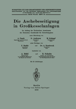 Die Aschebeseitigung in Großkesselanlagen von Andresen,  D., Budde,  F., Dt. Gesellschaft f. Gewerbehygiene,  NA, Pasch,  A., Rosenbrock,  A., Rühl,  A., Schimpf,  M., Schulte,  R.