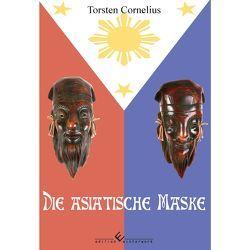 Die asiatische Maske von Cornelius,  Torsten