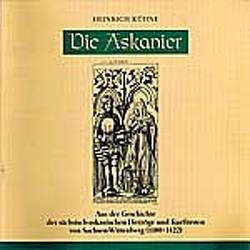Die Askanier von Kühne,  Heinrich