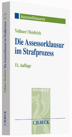Die Assessorklausur im Strafprozess von Heidrich,  Andreas, Vollmer,  Walter