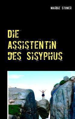 Die Assistentin des Sisyphus von Stoner,  Marbie