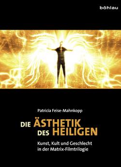 Die Ästhetik der Heiligen von Feise-Mahnkopp,  Patricia