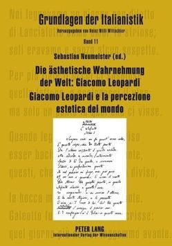 Die ästhetische Wahrnehmung der Welt: Giacomo Leopardi – Giacomo Leopardi e la percezione estetica del mondo von Neumeister,  Sebastian